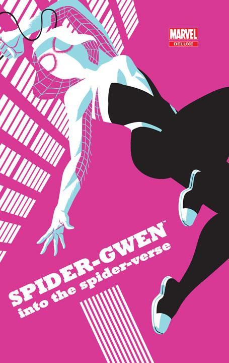 Marvel Deluxe: Spider-Gwen: Into the Spider-Verse
