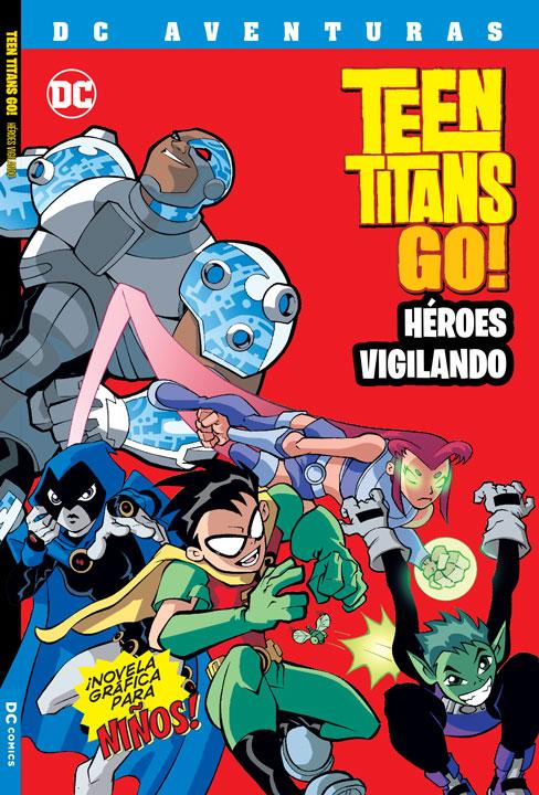 DC Aventuras: Teen Titans Go! Héroes Vigilando
