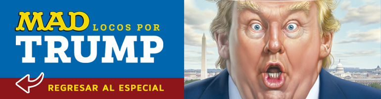 Regresa al especial MAD: Locos por Trump