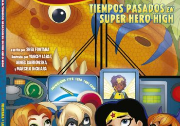 DC Aventuras DC Super Hero Girls: Tiempos Pasados en Super Hero High