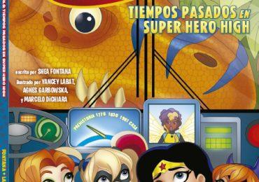 DC Aventuras DC Super Hero Girls: Tiempos Pasados en Super Hero High