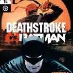 DC Semanal: Deathstroke vs Batman #1 (de 6)