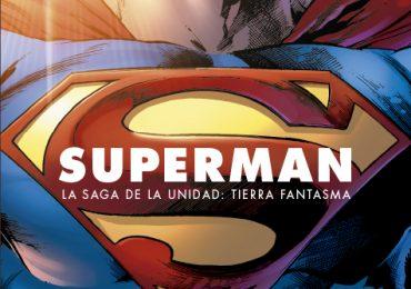 Superman La Saga de la Unidad: Tierra Fantasma