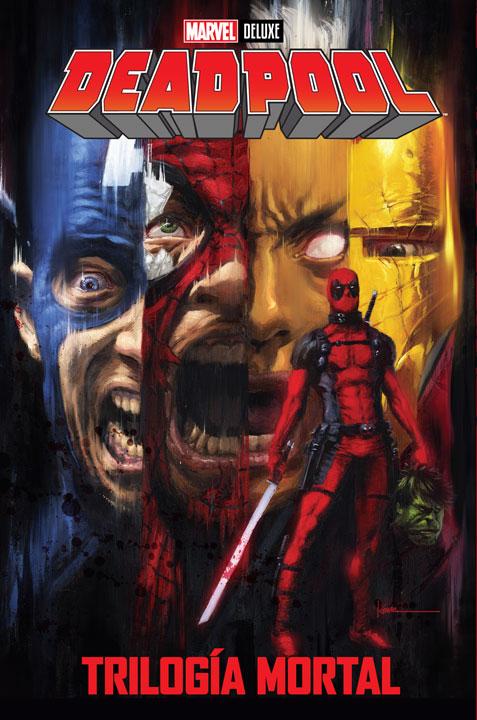 Marvel Deluxe Deadpool: Trilogía Mortal