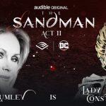 Un casting de voces de ensueño para el Audible de The Sandman: Act II