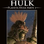 La Colección Definitiva de Novelas Gráficas de Marvel – El Increíble Hulk: Planeta Hulk Parte 1